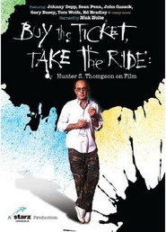 Buy the Ticket, Take the Ride: Hunter S. Thompson on Film