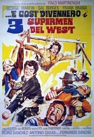 ...e così divennero i tre supermen del West