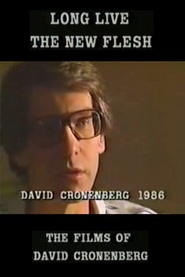 Long Live the New Flesh: The Films of David Cronenberg