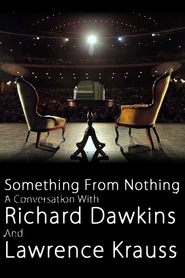 Something From Nothing: A Conversation with Richard Dawkins and Lawrence Krauss