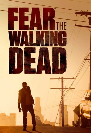 Locandina del film Fear The Walking Dead
