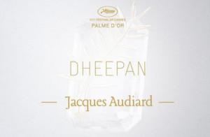 "Cannes 2015: la Palma d'Oro a ""Dheepan"""