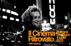 Il Cinema Ritrovato 2015: il cinema non va in vacanza