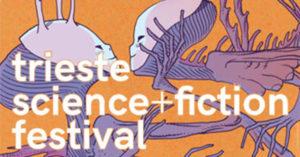 Le proposte del Trieste Science + Fiction Festival 2016