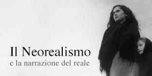 Il Neorealismo e la narrazione del reale