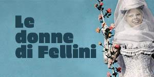 Federico Fellini: Sogni e tentazioni feminili nei film del regista